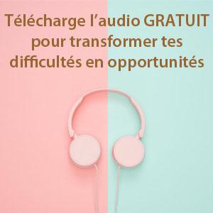 Livre audio gratuit pour transformer les difficultés en opportunités